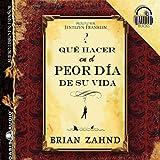 Zahnd: Que Hacer en el Peor Dia de su Vida (Audiobook) (Spanish Edition)