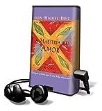 Ruiz, Don Miguel: La Maestria del Amor: Una Guia Prctica Para el Arte de las Relaciones [With Earbuds] = The Mastery of Love (Spanish Edition)
