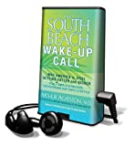 Agatston, Arthur: The South Beach Wake-Up Call (Playaway Adult Nonfiction)