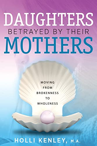 daughters-betrayed-by-their-mothers-moving-from-brokenness-to-wholeness