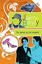 Yo amo a mi mami by Jaime Bayly