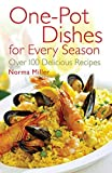 Miller, Norma: One-Pot Dishes for Every Season: Over 100 Delicious Recipes