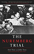 The Nuremberg Trial by Ann Tusa