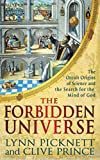 Picknett, Lynn: The Forbidden Universe: The Occult Origins of Science and the Search for the Mind of God