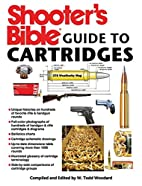 Shooter's Bible Guide to Cartridges by…
