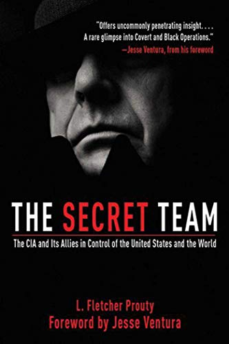 the-secret-team-the-cia-and-its-allies-in-control-of-the-united-states-and-the-world