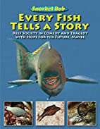 Every Fish Tells a Story: Reef Society in…