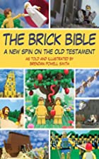 The Brick Bible: A New Spin on the Old…