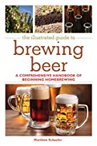The illustrated guide to brewing beer : a…