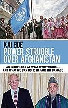 Power Struggle Over Afghanistan: An Inside…