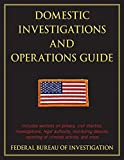 Federal Bureau of Investigation: Domestic Investigations and Operations Guide