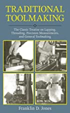 Traditional Toolmaking: The Classic Treatise…