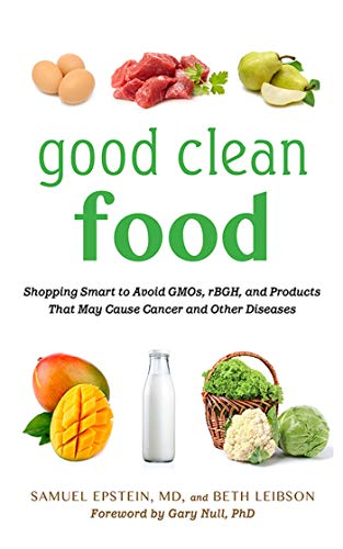 good-clean-food-shopping-smart-to-avoid-gmos-rbgh-and-products-that-may-cause-cancer-and-other-diseases