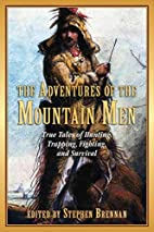 The Adventures of the Mountain Men: True…