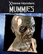 Mummies (Xtreme Monsters) by S. L. Hamilton