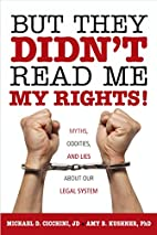 But They Didn't Read Me My Rights!:…