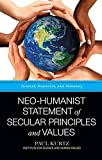 Kurtz, Paul: Neo-humanist Statement of Secular Principles and Values