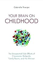 Your Brain on Childhood: The Unexpected Side…