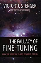 The Fallacy of Fine-Tuning: Why the Universe…