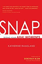 SNAP: Seizing Your Aha! Moments by Katherine…
