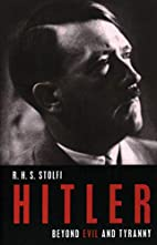 Hitler: Beyond Evil and Tyranny by R. H. S.…