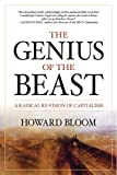 Bloom, Howard: The Genius of the Beast: A Radical Re-Vision of Capitalism