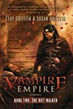Clay Griffith: The Rift Walker (Vampire Empire, Book 2)