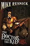 Resnick, Mike: The Doctor and the Kid: A Weird West Tale (Weird West Tales)