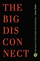 The Big Disconnect: The Story of Technology…