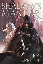 Shadow's Master by Jon Sprunk