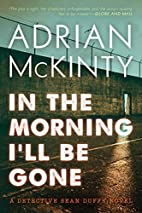 In the Morning I'll Be Gone by Adrian…