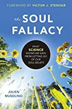 The Soul Fallacy: What Science Shows We Gain…
