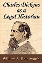 Charles Dickens as a Legal Historian by…