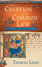 The Creation of the Common Law: The Medieval…