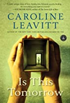 Is This Tomorrow: A Novel by Caroline…