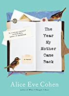 The Year My Mother Came Back by Alice Eve…