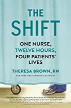 The Shift: One Nurse, Twelve Hours, Four…