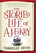The Storied Life of A. J. Fikry by Gabrielle…