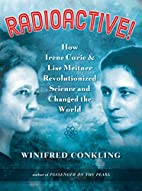 Radioactive!: How Irène Curie and…