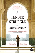 A Tender Struggle: Story of a Marriage by…