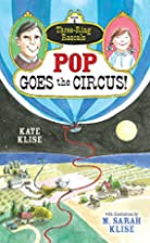 Pop Goes the Circus! by Kate Klise