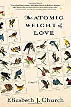 The Atomic Weight of Love: A Novel by…