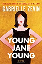 Young Jane Young: A Novel by Gabrielle Zevin