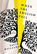 When the English Fall: A Novel by David…