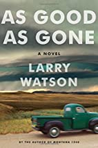 As Good as Gone: A Novel by Larry Watson