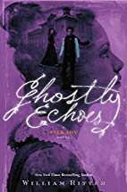 Ghostly Echoes: A Jackaby Novel by William…