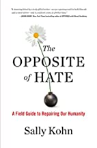 The Opposite of Hate: A Field Guide to…