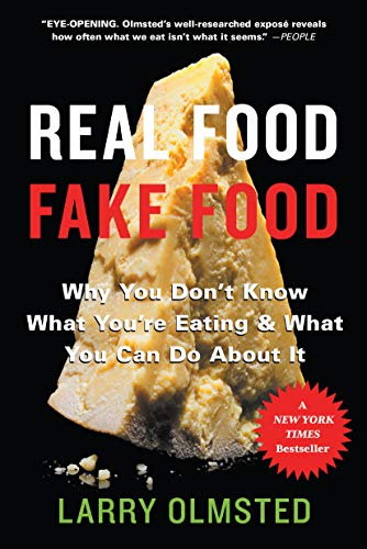 real-food-fake-food-why-you-dont-know-what-youre-eating-and-what-you-can-do-about-it