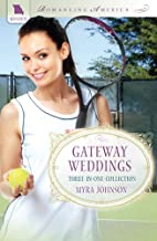 Gateway Weddings (Autumn Rains / Romance by…