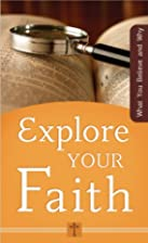 EXPLORE YOUR FAITH (VALUE BOOKS) by Ed…